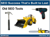 Old SEO Tools vs. New SEO Tools
